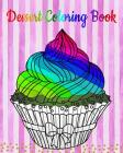 Dessert Coloring Book: An Adult Coloring Book with Fun, Easy and Relaxing Coloring Pages (Coloring Books for Women) (Ice Creams, Cupcakes and Cover Image