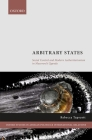 Arbitrary States: Social Control and Modern Authoritarianism in Museveni's Uganda Cover Image