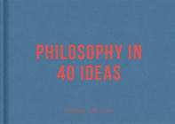 Philosophy in 40 Ideas: Lessons for Life Cover Image