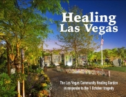Healing Las Vegas: The Las Vegas Community Healing Garden in response to the 1 October tragedy Cover Image