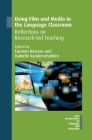 Using Film and Media in the Language Classroom: Reflections on Research-Led Teaching (New Perspectives on Language and Education #73) Cover Image