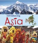 Introducing Asia (Introducing Continents) Cover Image