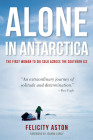 Alone in Antarctica: The First Woman to Ski Solo Across the Southern Ice Cover Image