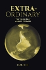 Extra-Ordinary: The Touch That Marked Eternity Cover Image