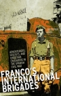 Franco's International Brigade: Adventurers, Fascists, and Christian Crusaders in the Spanish Civil War Cover Image