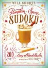 Will Shortz Presents Pumpkin Spice Sudoku: 200 Easy to Hard Puzzles Cover Image