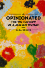 Opinionated: The World View of a Jewish Woman Cover Image
