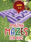 Amazing mazes for kids: Amazing Activity book for Children and Fun with Challenging Mazes! Cover Image