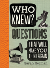 Who Knew?: Questions That Will Make You Think Again Cover Image