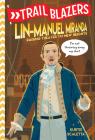 Trailblazers: Lin-Manuel Miranda: Raising Theater to New Heights Cover Image