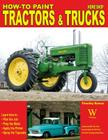 How to Paint Tractors & Trucks Cover Image