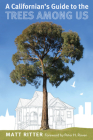 A Californian's Guide to the Trees Among Us Cover Image