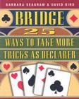 25 Ways to Take More Tricks as Declarer (Bridge (Master Point Press)) Cover Image