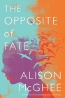 The Opposite of Fate Cover Image