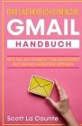 Das lächerlich einfache Gmail Handbuch: Wie Sie Als Kompletter Anfänger Mit Emails Arbeiten Können Cover Image