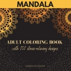 Mandala - Adult coloring book with 101 stress-relieving designs: The Most Beautiful Mandalas for Stress Relief and Relaxation Stress relieving designs Cover Image