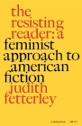 The Resisting Reader: A Feminist Approach to American Fiction (Midland Books: No. 2) Cover Image