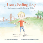 I Am a Feeling Body: Body Awareness and Mindfulness for Children Cover Image
