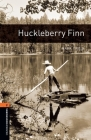 The Adventures of Huckleberry Finn (Oxford Bookworms Library: Stage 2) Cover Image