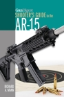 Gun Digest Shooter's Guide to the Ar-15 Cover Image
