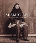 Islamic Art: Past, Present, Future (The Biennial Hamad bin Khalifa Symposium on Islamic Art) Cover Image