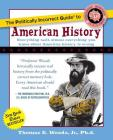 The Politically Incorrect Guide to American History (The Politically Incorrect Guides) Cover Image