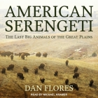 American Serengeti: The Last Big Animals of the Great Plains Cover Image