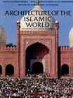 Architecture of the Islamic World: Its History and Social Meaning Cover Image