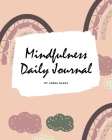 2021 Mindfulness Daily Journal (8x10 Softcover Planner / Journal) Cover Image