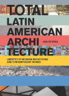 Total Latin American Architecture: Libretto of Modern Reflections & Contemporary Works Cover Image