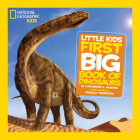 National Geographic Little Kids First Big Book of Dinosaurs (National Geographic Little Kids First Big Books) Cover Image