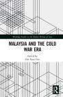 Malaysia and the Cold War Era (Routledge Studies in the Modern History of Asia) Cover Image