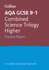 Collins GCSE 9-1 Revision – AQA GCSE 9-1 Combined Science Higher Practice Test Papers Cover Image