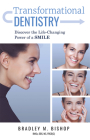 Transformational Dentistry: Discover the Life-Changing Power of a Smile Cover Image