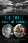 The Small Shall Be Strong: A History of Lake Tahoe's Washoe Indians Cover Image