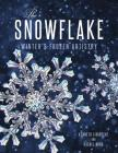 The Snowflake: Winter's Frozen Artistry Cover Image