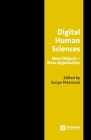 Digital Human Sciences: New Objects-New Approaches Cover Image