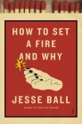 How to Set a Fire and Why Cover Image