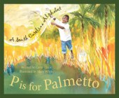 P Is for Palmetto: A South Carolina Alphabet (Discover America State by State) Cover Image