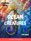 Ocean Creatures Coloring Book for Adults: Ocean Creatures Drawings to Color for Adults, to Relax and Relieve Stress: Sharks, Seahorses, Mermaids, Dolp Cover Image
