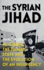 The Syrian Jihad: Al-Qaeda, the Islamic State and the Evolution of an Insurgency Cover Image