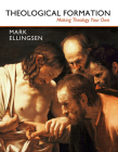 Theological Formation: Making Theology Your Own Cover Image