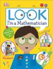 Look I'm a Mathematician (Look! I'm Learning) Cover Image