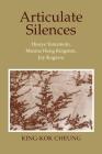 Articulate Silences: Hisaye Yamamoto, Maxine Hong Kingston, and Joy Kogewa (Reading Women Writing) Cover Image