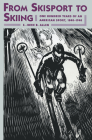 From Skisport to Skiing: One Hundred Years of an American Sport, 1840-1940 Cover Image