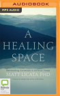 A Healing Space: Befriending Ourselves in Difficult Times Cover Image