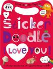 Sticker Doodle I Love You: Awesome Things to Do, With Over 200 Stickers Cover Image