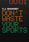Don't Waste Your Sports Cover Image