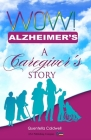 Wow! Alzheimer's: A Caregiver's Story Cover Image
