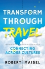 Transform Through Travel: Connecting Across Cultures Cover Image